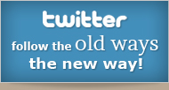 Twitter - Follow the old ways, the new way!